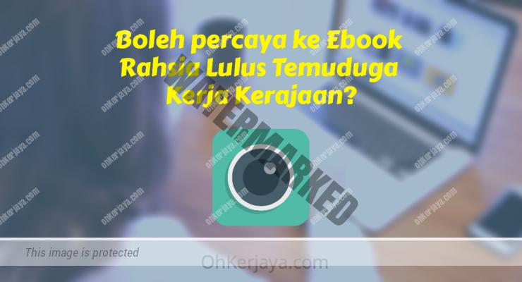 Boleh percaya ke Ebook Rahsia Lulus Temuduga Kerja Kerajaan